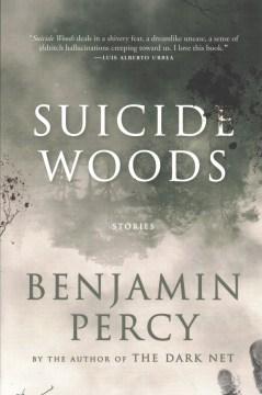Suicide Woods : Stories