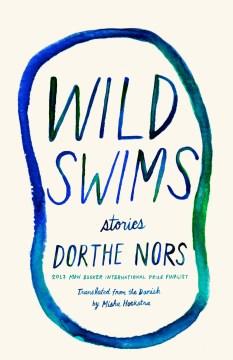 Wild Swims : Stories