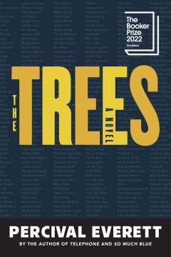 The trees : a novel / Percival Everett.