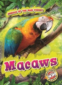 Macaws / by Karen Latchana Kenney.