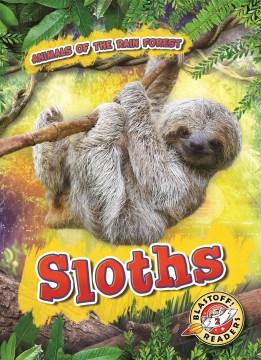 Sloths / by Karen Latchana Kenney.