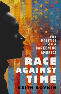 Race against time : the politics of a darkening America