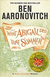 What Abigail did that summer / Ben Aaronovitch.