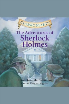 The adventures of Sherlock Holmes [electronic resource] / Sir Arthur Conan Doyle and Chris Sasaki.