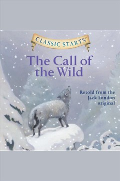 The call of the wild [electronic resource] / Jack London and Oliver Ho.