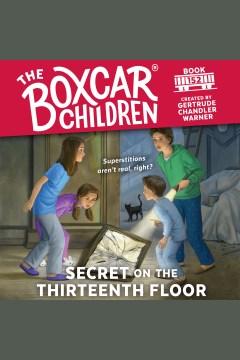 Secret on the thirteenth floor [electronic resource] / Gertrude Chandler Warner.