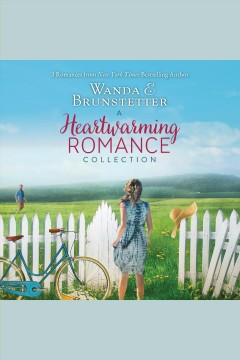 A heartwarming romance collection : 3 romances from a New York times best selling author [electronic resource] / Wanda E. Brunstetter.