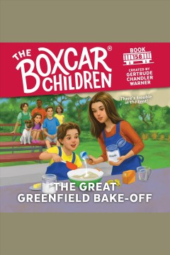 The great Greenfield bake-off [electronic resource] / Gertrude Chandler Warner.