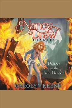 Danger at the Iron Dragon [electronic resource] / Carolyn Keene.