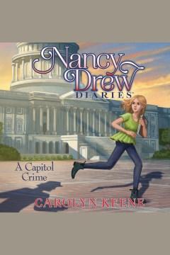 A Capitol crime [electronic resource] / Carolyn Keene.