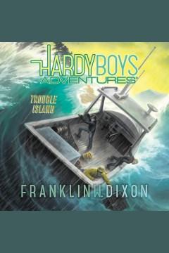 Trouble island [electronic resource] / Franklin W. Dixon.