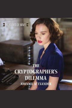 The cryptographer's dilemma [electronic resource] / Johnnie Alexander.