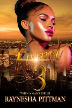 Kismet 3 : When a Man's Fed Up