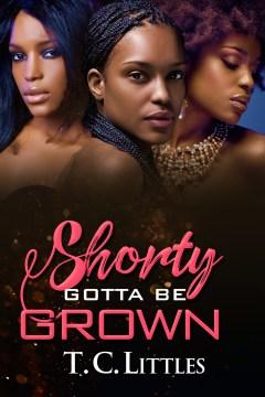 Shorty gotta be grown
