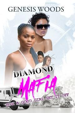 Diamond mafia : how a good girl set it off