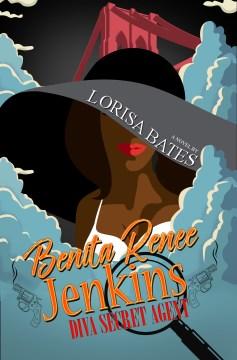 Benita Renee Jenkins : diva secret agent / Lorisa Bates.