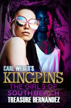 Carl Weber's Kingpins : The Girls of South Beach
