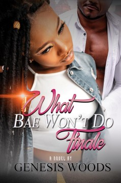 What Bae Won't Do : The Finale
