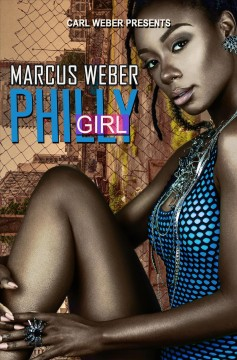 Philly Girl : Carl Weber Presents
