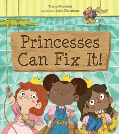 Princesses Can Fix It!