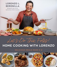 Let's Do This, Folks! : Home Cooking With Lorenzo: Delicious Meals Made E-Z