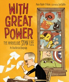 With great power : the marvelous Stan Lee : an unauthorized biography