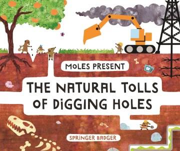 Moles Present the Natural Tolls of Digging Holes