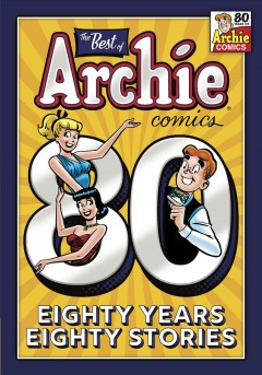 Best of Archie Comics : 80 years, 80 stories