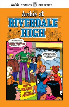 Archie at Riverdale High 3 : Vote Reggie for School President