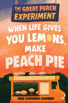 When Life Gives You Lemons, Make Peach Pie