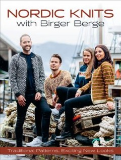 Nordic Knits With Birger Berge : Traditional Patterns, Exciting New Looks