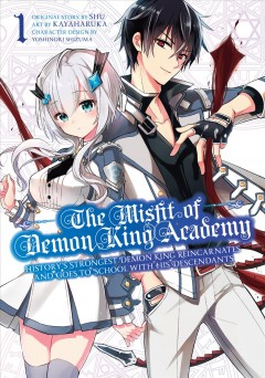 The Misfit of Demon King Academy 1 : History's Strongest Demon King Reincarnates and Goes to School With His Descendants