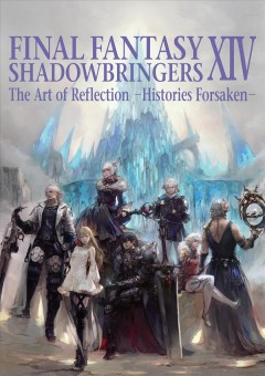 Final Fantasy XIV Shadowbringers : The Art of Reflection--histories Forsaken