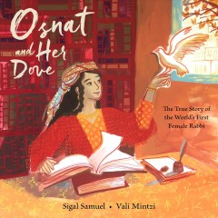 Osnat and Her Dove : The True Story of the World's First Female Rabbi