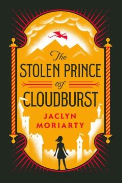 The stolen prince of cloudburst Jaclyn Moriarty