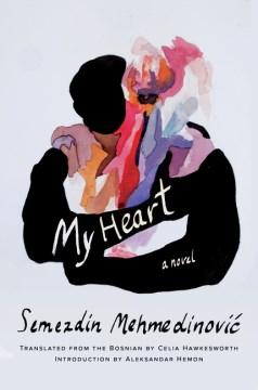 My heart : a novel