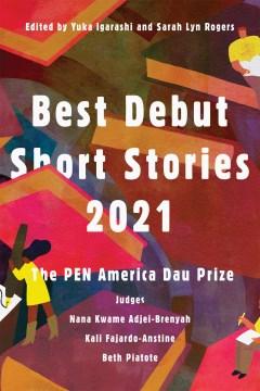 Best Debut Short Stories 2021 : The Pen America Dau Prize