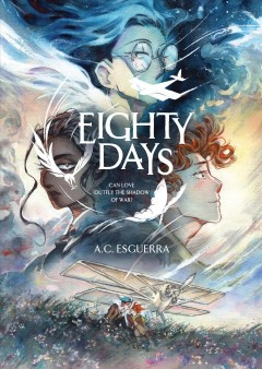Eighty days: can love outfly the shadow of war? A.c. Esguerra.