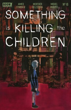 Something is killing the children. Issue 16