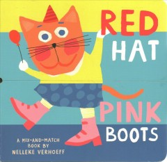 Red hat, pink boots : a mix-and-match book
