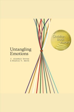 Untangling emotions [electronic resource] / J. Alasdair Groves and Winston T. Smith.