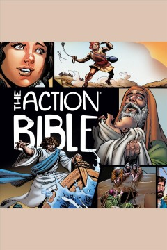 The action bible : God's redemptive story [electronic resource].