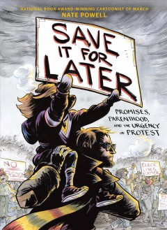 Save it for later : promises, parenthood, and the urgency of protest