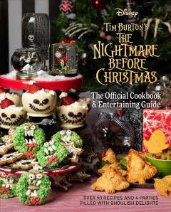 Tim Burton's The nightmare before Christmas : the official cookbook & entertaining guide / recipes by Kim Laidlaw ; crafts by Caroline Hall ; text by Jody Revenson.
