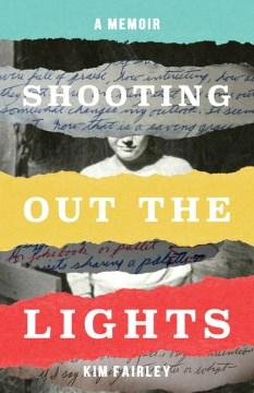 Shooting Out the Lights: A Memoir