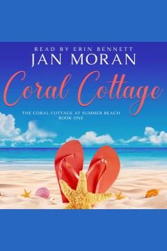 Coral Cottage [electronic resource] / Jan Moran.