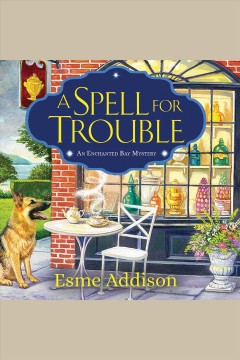 A spell for trouble [electronic resource] / Esme Addison.