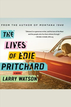 The lives of Edie Pritchard : a novel [electronic resource] / Larry Watson.