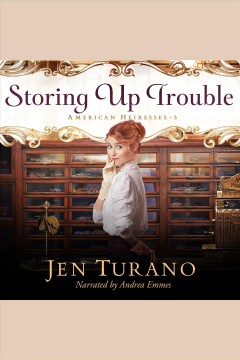 Storing up trouble [electronic resource] / Jen Turano.
