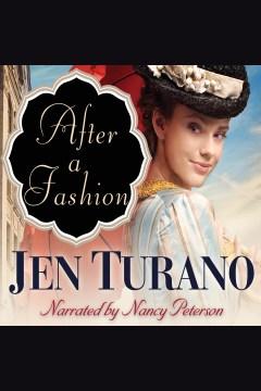 After a fashion [electronic resource] / Jen Turano.